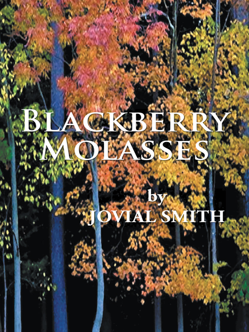Blackberry Molasses By: Jovial Smith