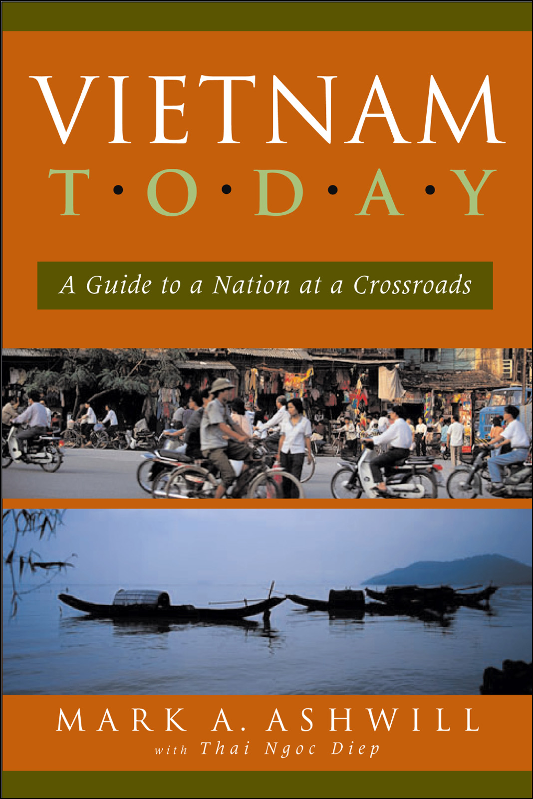 Vietnam Today: A Guide to a Nation at a Crossroads By: Ashwill, Mark A.