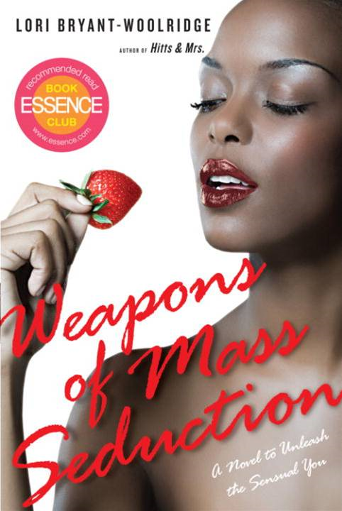 Weapons of Mass Seduction By: Lori Bryant-Woolridge