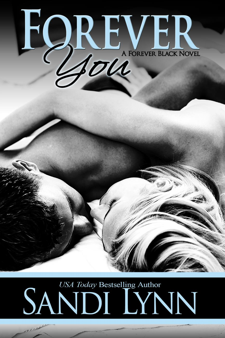 Forever You (Forever Trilogy, #2) By: Sandi Lynn