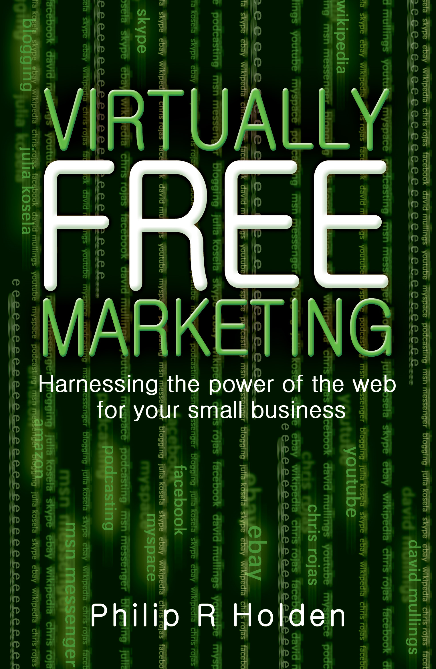 Virtually Free Marketing Harnessing the power of the Web for your small business