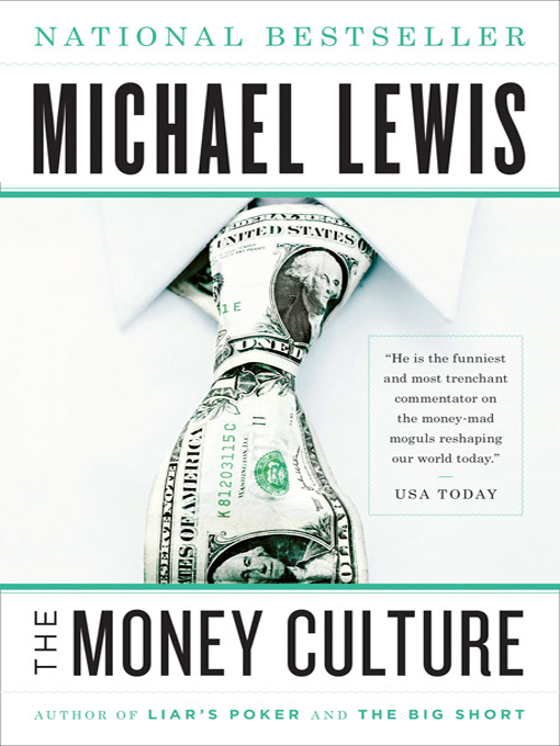 The Money Culture By: Michael Lewis