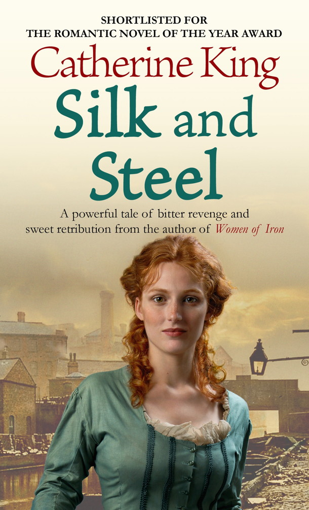 Silk And Steel By: Catherine King