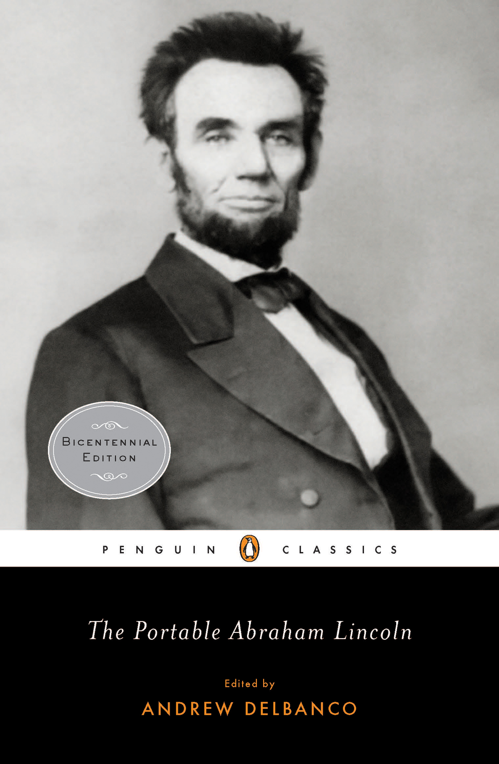 The Portable Abraham Lincoln By: Abraham Lincoln