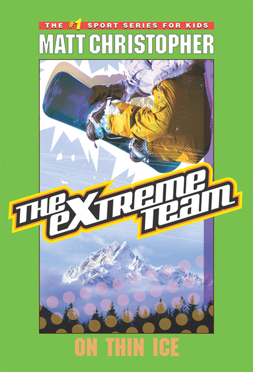 The Extreme Team #4 By: Matt Christopher