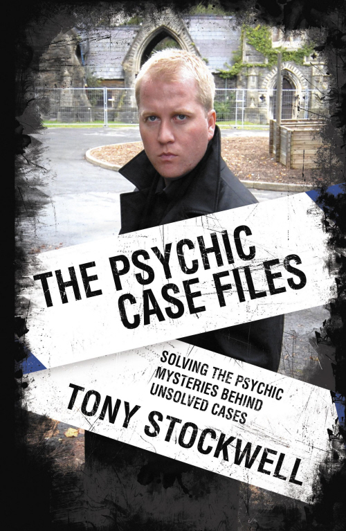 The Psychic Case Files By: Tony Stockwell