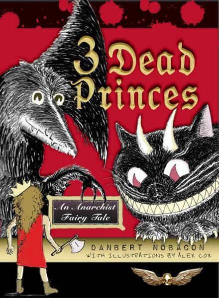 3 Dead Princes By: Danbert Nobacon,Alex Cox