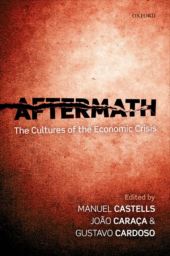 Aftermath:The Cultures of the Economic Crisis By: