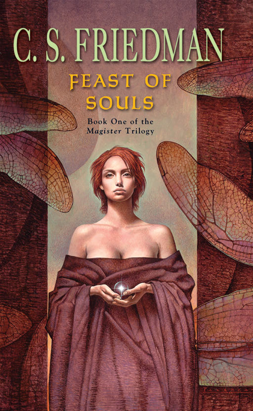 Feast of Souls: Book One of the Magister Trilogy By: C.S. Friedman