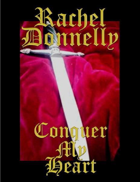 Conquer My Heart By: Rachel Donnelly