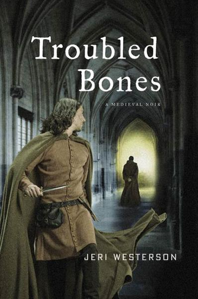Troubled Bones By: Jeri Westerson