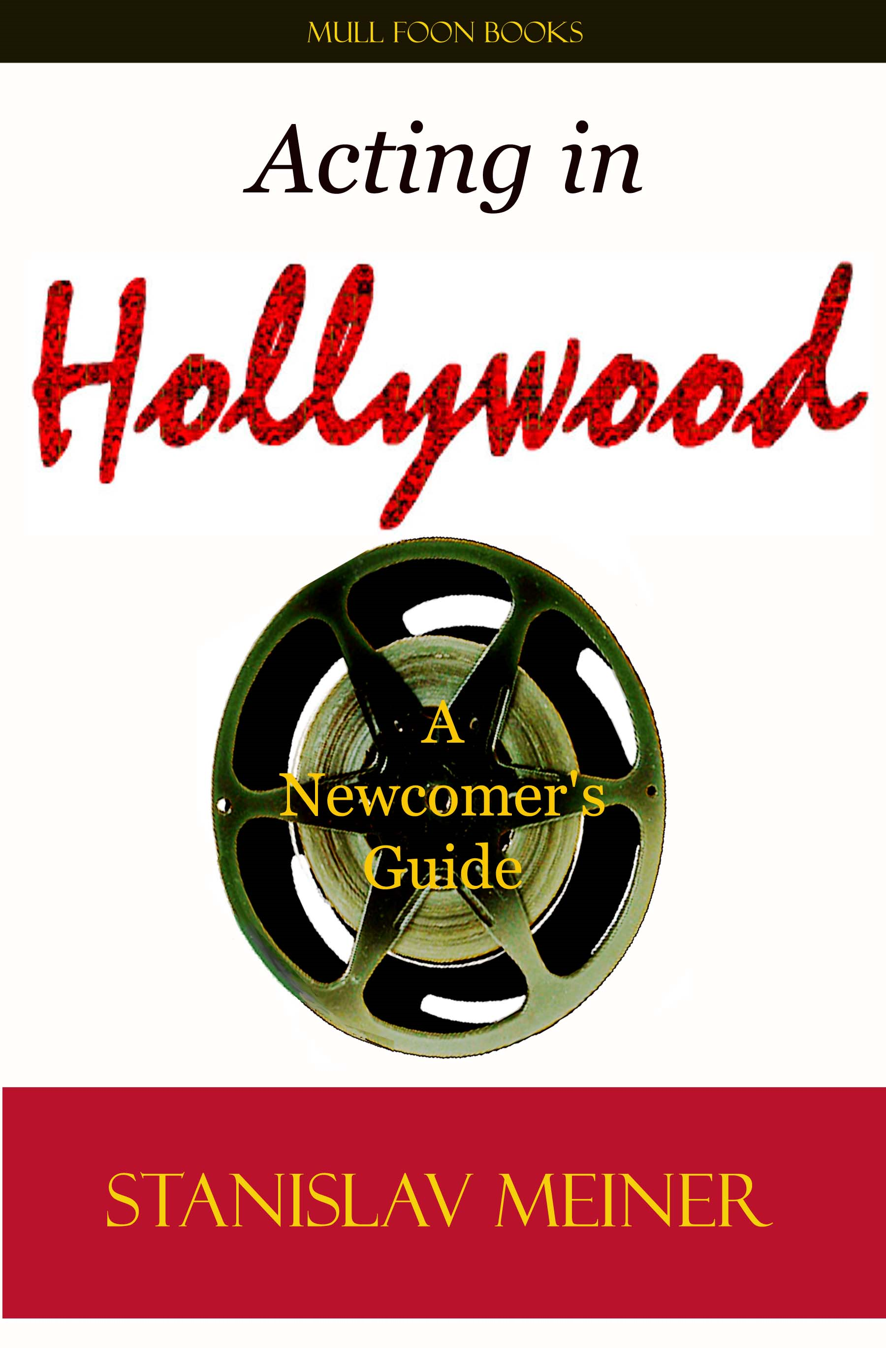 Acting in Hollywood By: Stanislav Meiner