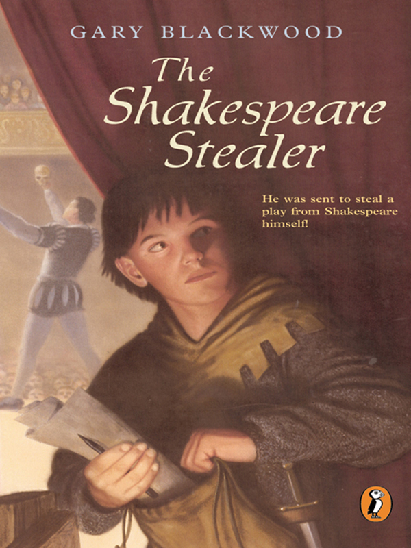 The Shakespeare Stealer By: Gary Blackwood