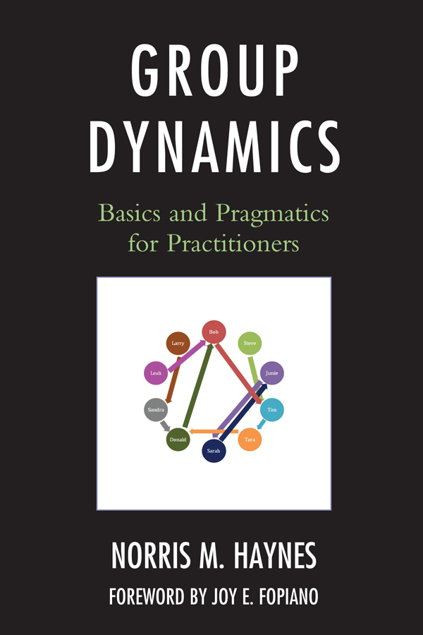 Group Dynamics: Basics and Pragmatics for Practitioners By: Norris M. Haynes