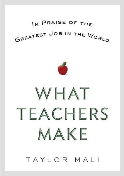 What Teachers Make By: Taylor Mali