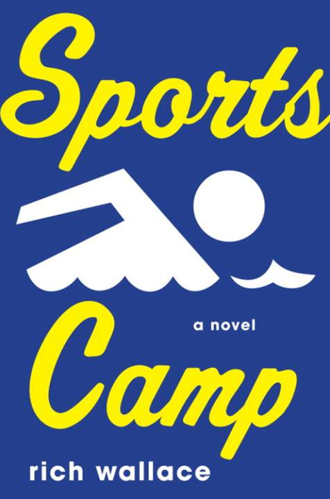 Sports Camp By: Rich Wallace