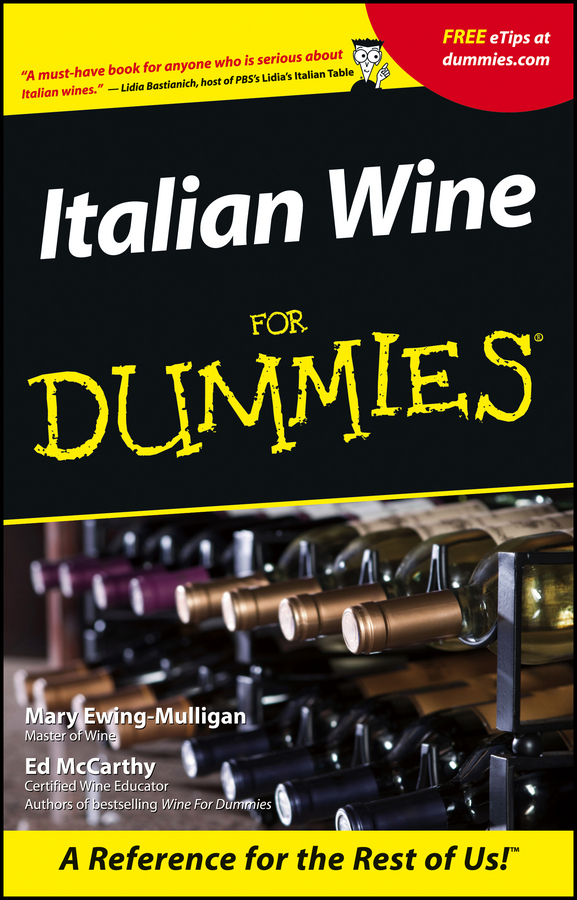 Italian Wine For Dummies By: Mary Ewing-Mulligan,McCarthy