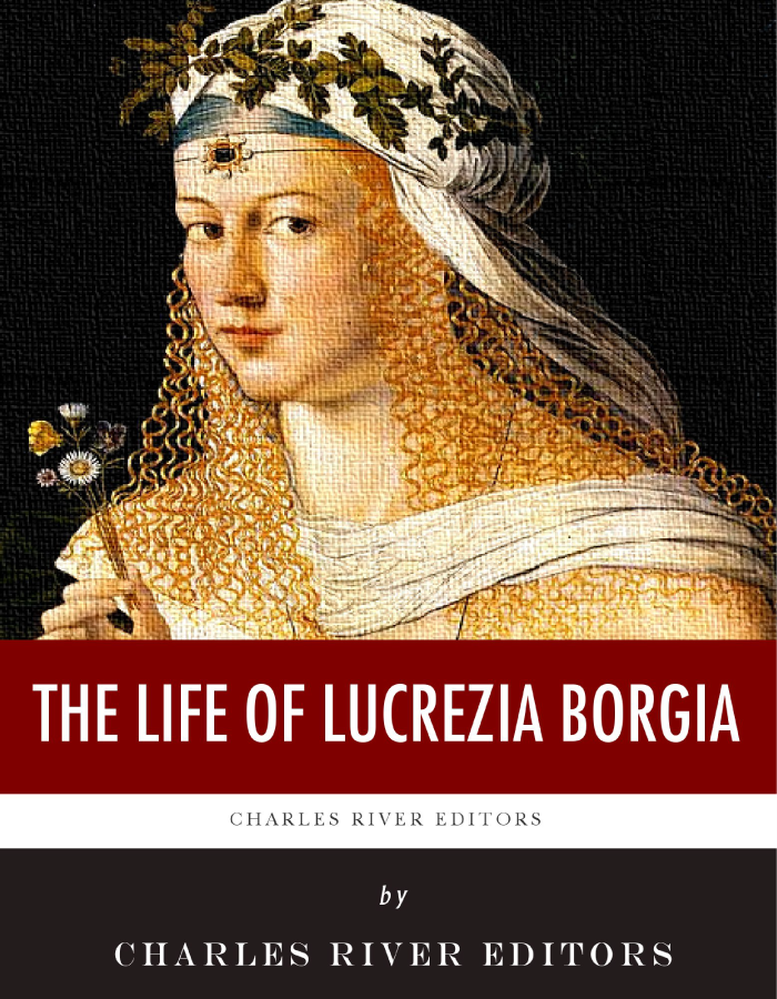The Life of Lucrezia Borgia