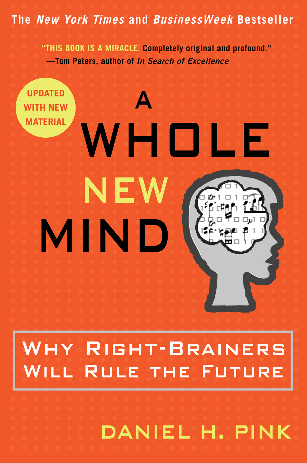 A Whole New Mind By: Daniel H. Pink