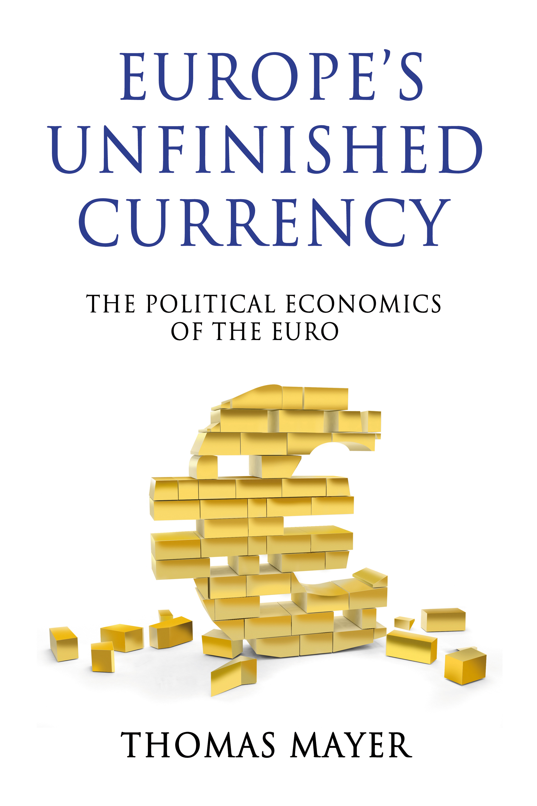 Europe's Unfinished Currency By: Thomas Mayer
