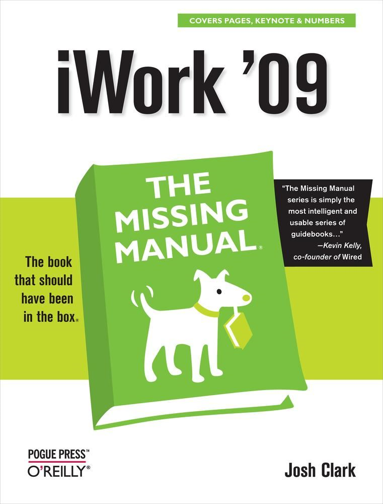 iWork '09: The Missing Manual By: Josh Clark