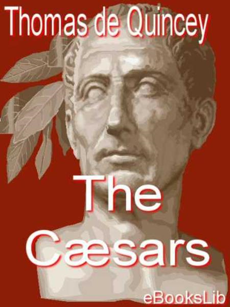 The Cesars By: Thomas De Quincey