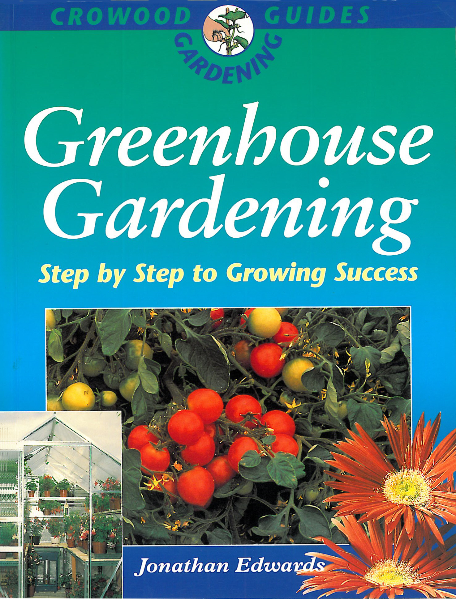 Greenhouse Gardening By: Jonathan Edwards