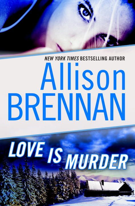 Love Is Murder: A Novella of Suspense By: Allison Brennan