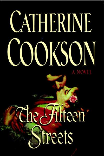 The Fifteen Streets By: Catherine Cookson
