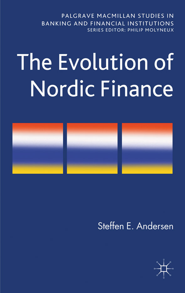 The Evolution of Nordic Finance By: Steffen E. Andersen