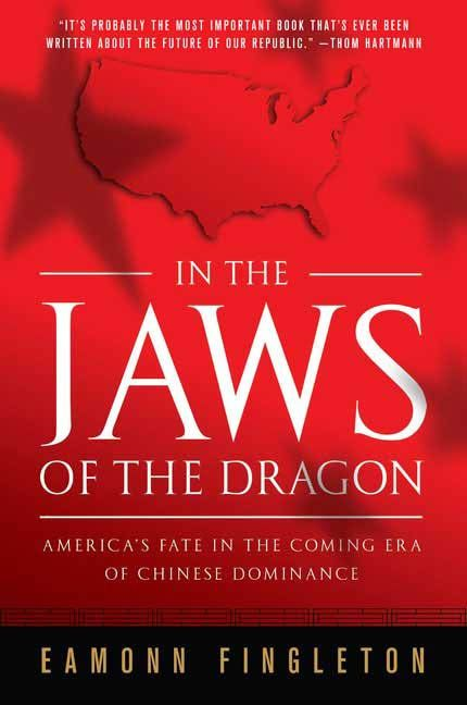 In the Jaws of the Dragon By: Eamonn Fingleton