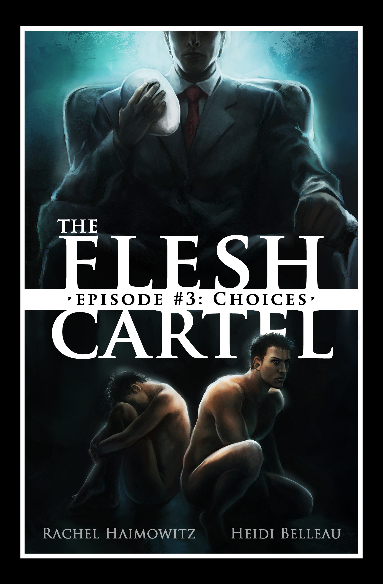 The Flesh Cartel #3: Choices