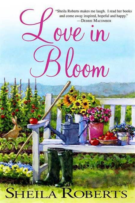Love in Bloom By: Sheila Roberts