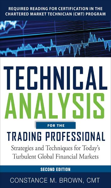 "Technical Analysis for the Trading Professional, Second Edition: Strategies and Techniques for Today""s Turbulent Global Financial Markets"