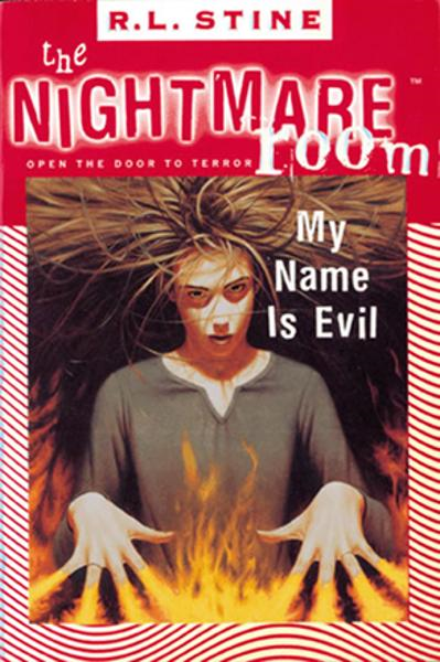The Nightmare Room #3: My Name Is Evil By: R.L. Stine