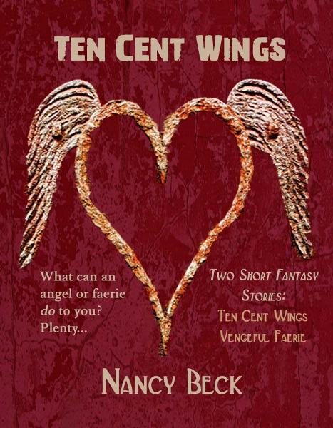 Ten Cent Wings By: Nancy Beck
