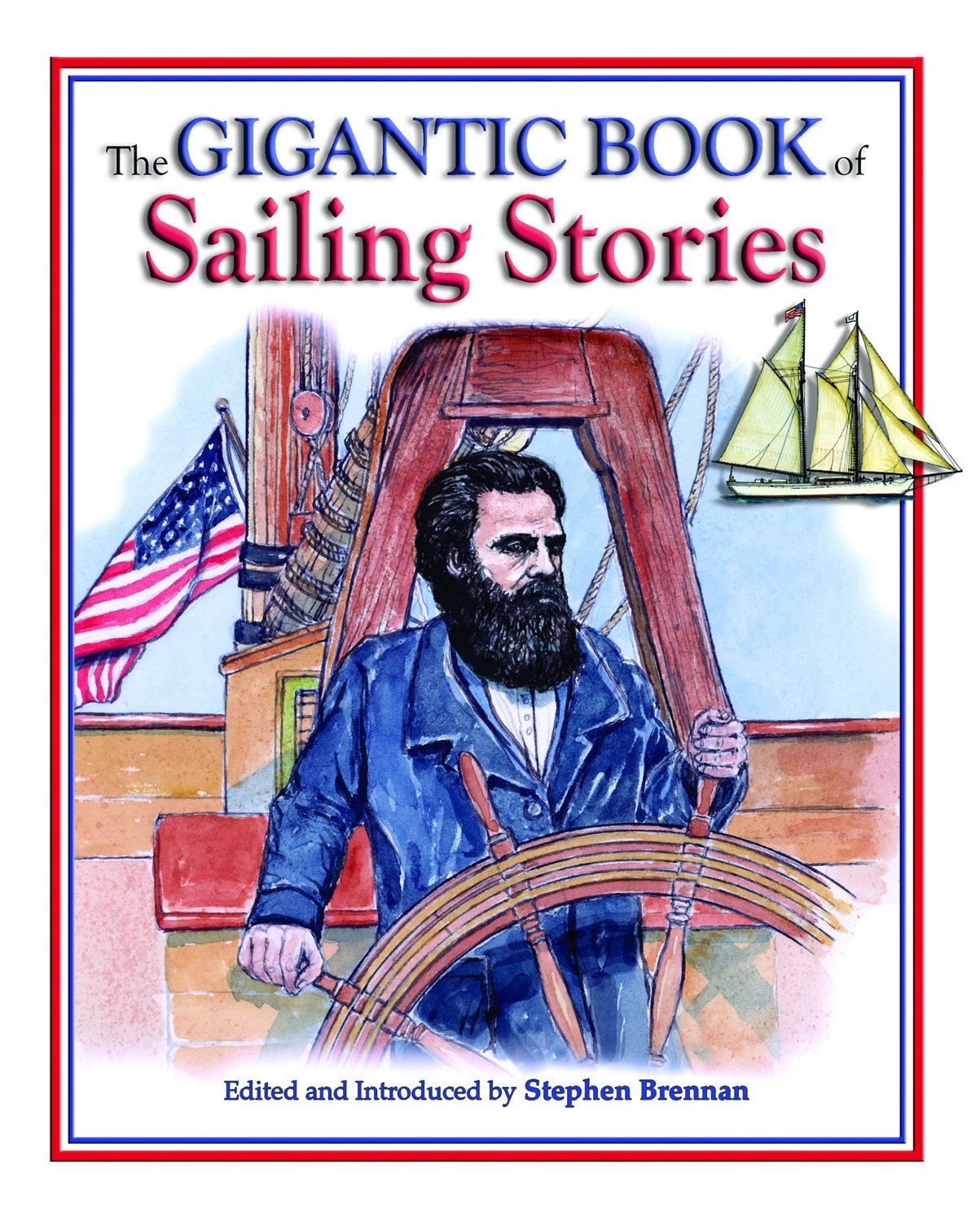 The Gigantic Book Of Sailing Stories By: Steven Brennan