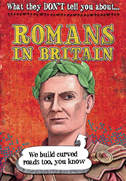 What They Don't Tell You About: Romans In Britain