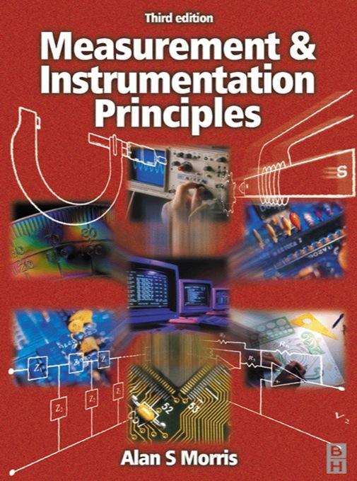 Measurement and Instrumentation Principles By: Morris, Alan S