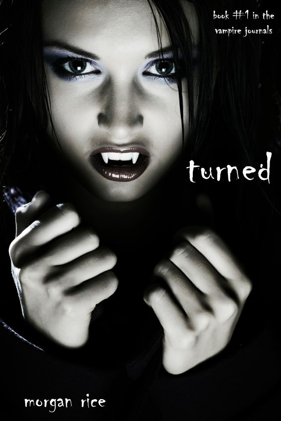 Turned (Book #1 in the Vampire Journals) By: Morgan Rice