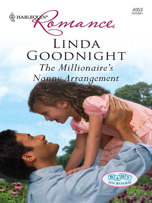 The Millionaire's Nanny Arrangement By: Linda Goodnight