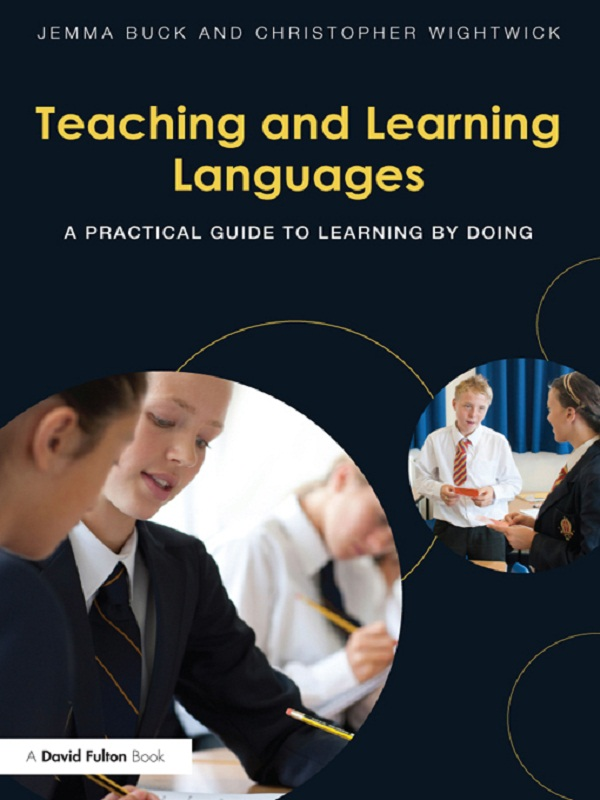 Teaching and Learning Languages By: Christopher Wightwick,Jemma Buck