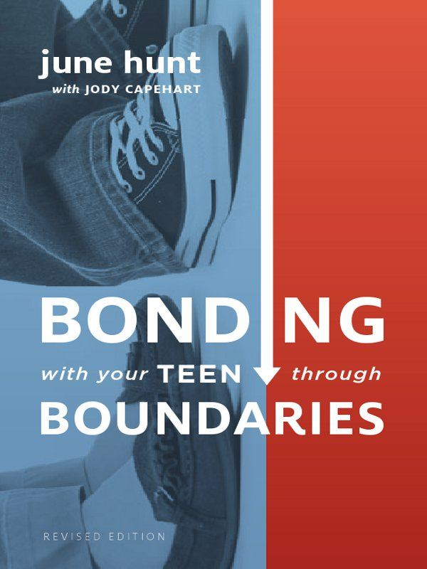 Bonding with Your Teen through Boundaries (Revised Edition) By: Jody Capehart,June Hunt