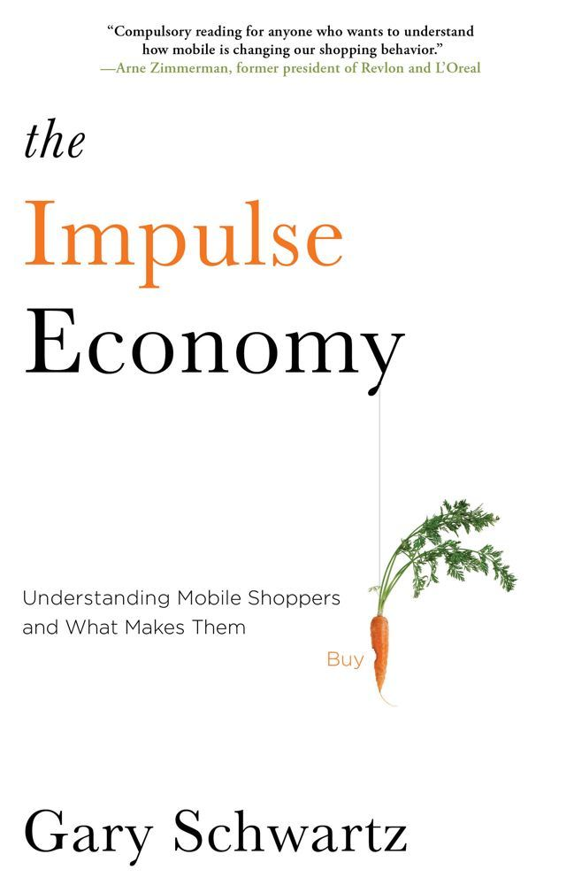 The Impulse Economy	 By: Gary Schwartz