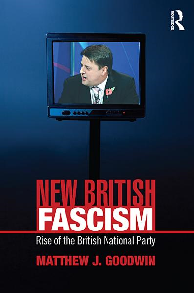 New British Fascism By: Matthew J Goodwin