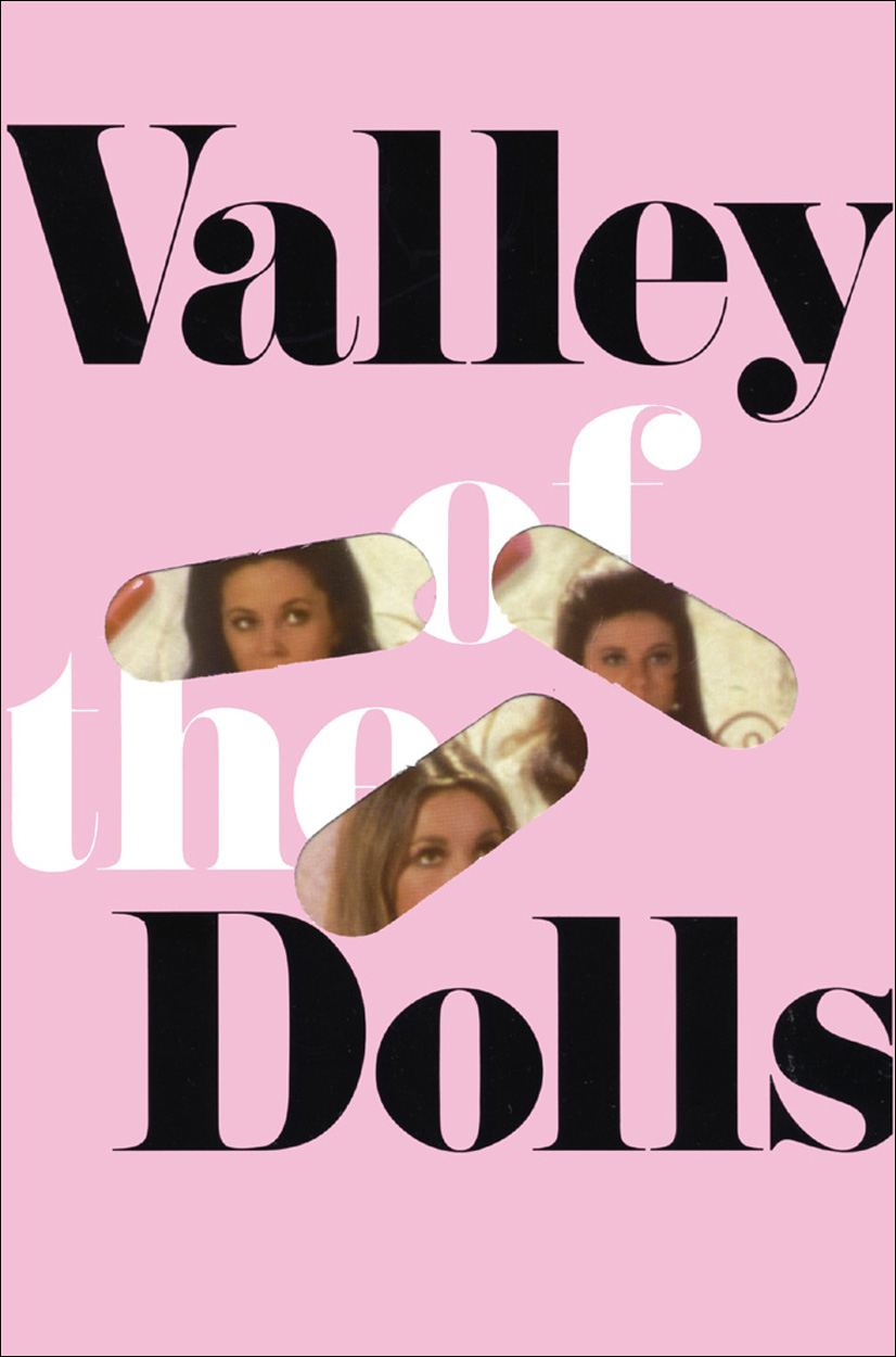 Valley of the Dolls By: Jacqueline Susann
