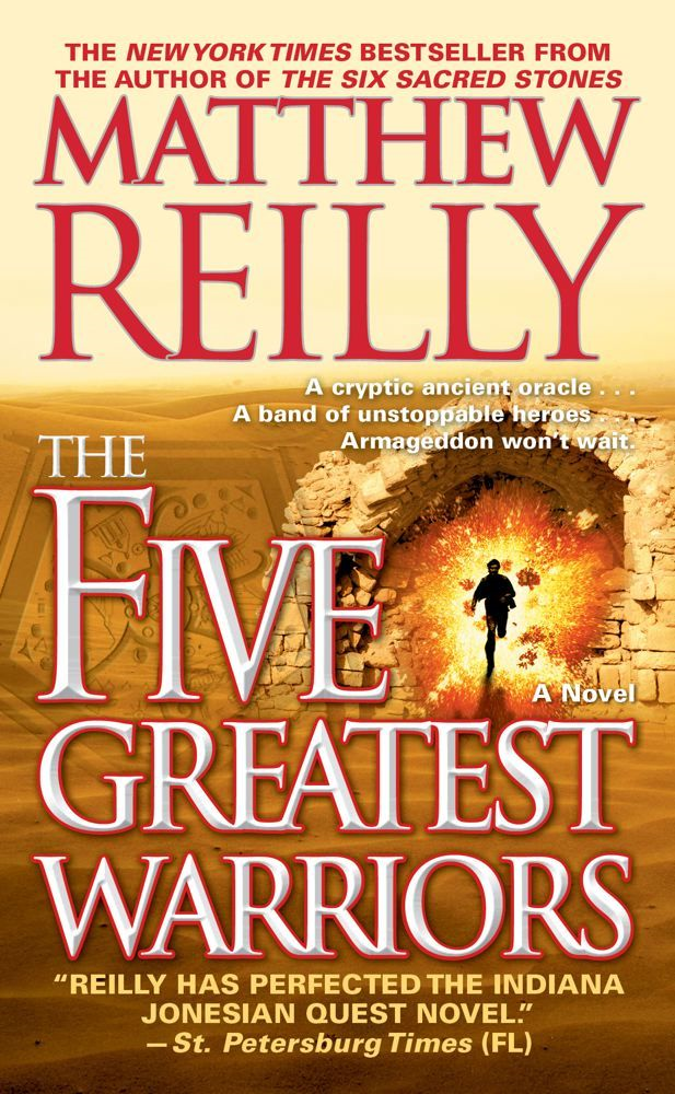 The Five Greatest Warriors By: Matthew Reilly