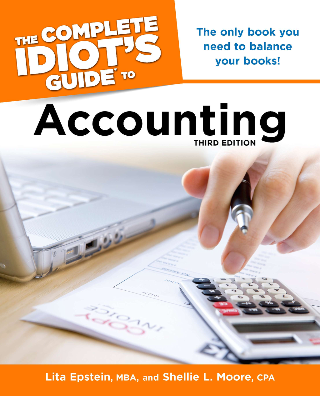 The Complete Idiot's Guide to Accounting, 3rd Edition By: Lita Epstein,Shellie Moore