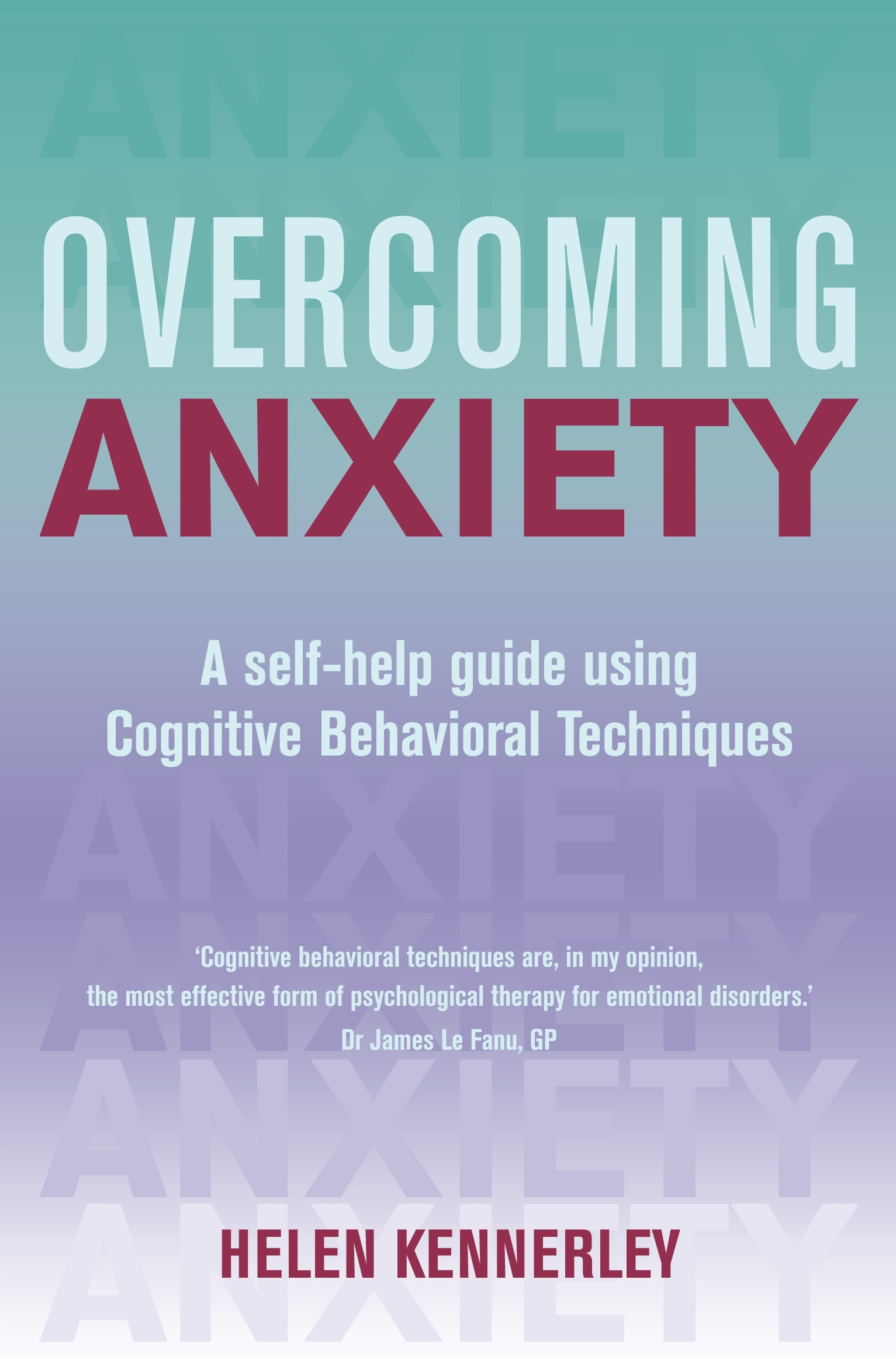 Overcoming Anxiety By: Helen Kennerley