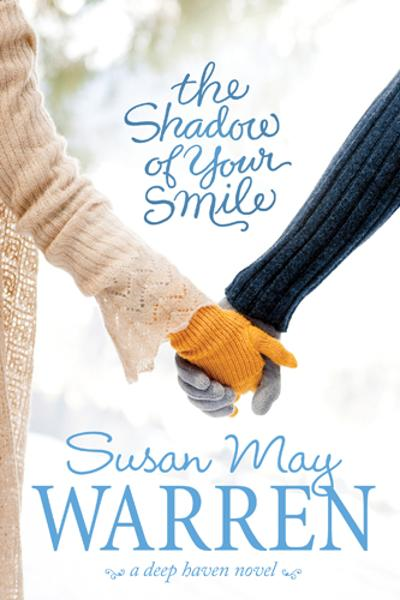 The Shadow of Your Smile By: Susan May Warren